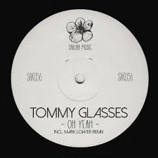 tommy glasses oh yeah (mark lower remix)